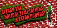 Attack The Holiday Temptations And Extra Pounds!
