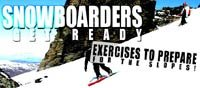 Snowboarders Get Ready - Exercises To Prepare For The Slopes!