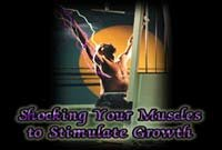 Shocking Your Muscles To Stimulate Growth!