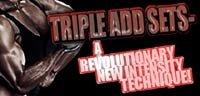 Triple Add Sets - A Revolutionary New Intensity Technique!