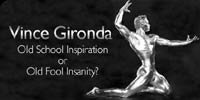 Vince Gironda: Old School Inspiration Or Old Fool Insanity?