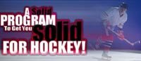 A Solid Program To Get You Solid For Hockey!