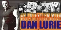 An Interview With Bodybuilding Great Dan Lurie!