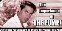 The Importance Of The Pump: Anthony Catanzaro Is Here To Pump You Up!