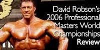 David Robson's 2006 Pro Masters World Championships Review