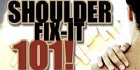 Shoulder Fix-It 101!