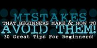 Mistakes That Beginners Make & How To Avoid Them!