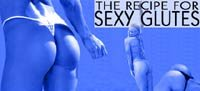 The Recipe For Sexy Glutes!