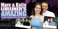 Marc & Katie Lobliner's Amazing Transformation Interview!