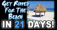 Get Ripped For The Beach In 21 Days!