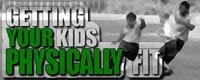 Getting Your Kids Physically Fit