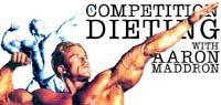 Competition Dieting With Aaron Maddron!