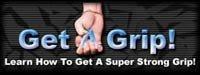 Get A Grip: Build A Super Strong Grip!
