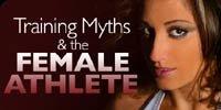 Training Myths And The Female Athlete!