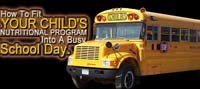 How To Fit Your Child's Nutritional Program Into A Busy School Day.