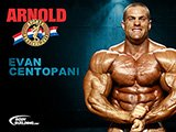 2011 Arnold Classic Contender Evan Centopani!