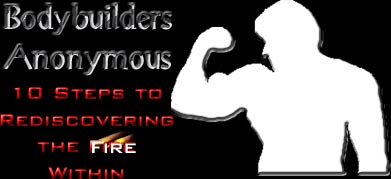 Bodybuilders Anonymous!