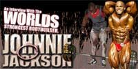 n Interview With The World's Strongest Bodybuilder, Johnnie O. Jackson.