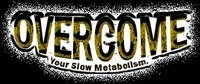Overcome Your Slow Metabolism.