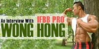 An Interview With IFBB Pro Wong Hong.