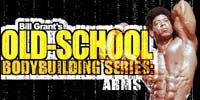 Bill Grant's Old-School Bodybuilding Series.