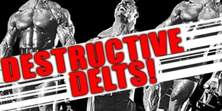 Destructive Delts