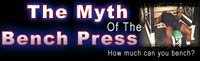 The Myth Of The Bench Press: Part I