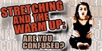 Stretching And The Warm Up - Are You Confused?