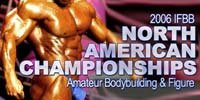 2006 IFBB North American Amateur Bodybuilding & Figure Championships Results!