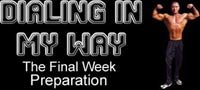 Dialing In My Way: The Final Week Preparation!