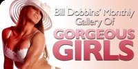 Bill Dobbins' Monthly Gallery Of Gorgeous Girls.