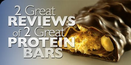 Two Great Reviews Of Two Great Protein Bars!
