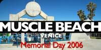 Muscle Beach Venice Memorial Day 2006!