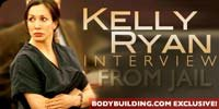 Kelly Ryan - Exclusive Interview From Jail!