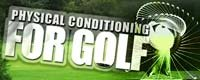 Physical Conditioning For Golf.