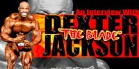 An Interview With Dexter 'The Blade' Jackson.