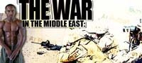 The War In The Middle East: A Bodybuilder's Story.