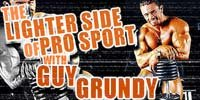 The Lighter Side Of Pro Sport With Guy Grundy.
