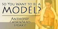 So You Want To Be A Model? Anthony Catanzaro Speaks.