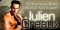 An Interview With Martial Arts Expert Julien Greaux.
