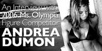 An Interview With 2006 Ms. Olympia Figure Competitor, Andrea Dumon!<