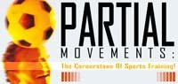Partial Movements: The Cornerstone Of Sports Training!