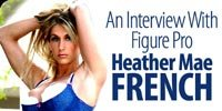 An Interview With Figure Pro, Heather Mae French!