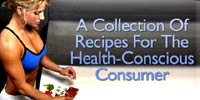 A Collection Of Recipes For The Health Conscious Consumer.