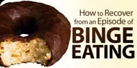 How To Recover From An Episode Of Binge-Eating.
