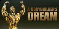 A Bodybuilder's Dream!