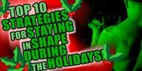 Strategies For Staying In Shape During The Holidays!