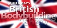 John & Baz's British Bodybuilding Show - Video Workout Series