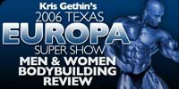 2006 Texas Europa Super Show - Men & Women Bodybuilding Review!