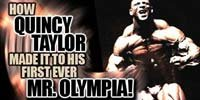How Quincy Taylor Made It To His First Ever Mr. Olympia!